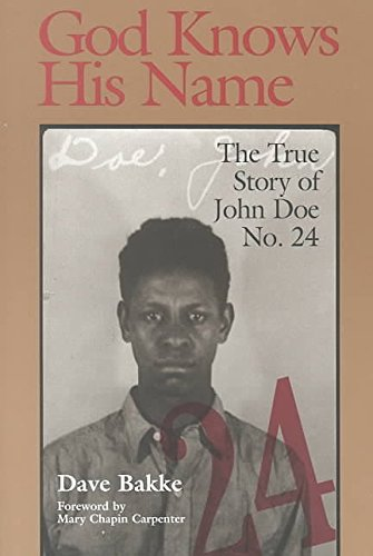 [God Knows His Name: The True Story of John Doe No.24] (By: Dave Bakke) [published: October, 2000]