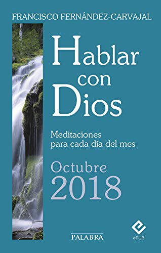 Hablar con Dios - Octubre 2018 por Francisco Fernández-Carvajal