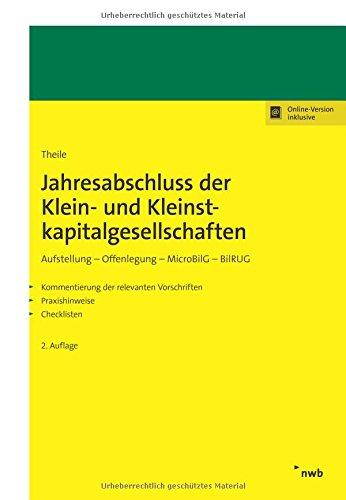 Jahresabschluss der Klein- und Kleinstkapitalgesellschaften: Aufstellung - Offenlegung - MicroBilG -BilRUG. Kommentierung der relevanten Vorschriften. Praxishinweise. Checklisten.