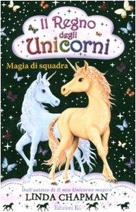 Magia di squadra. Il regno degli unicorni: 6