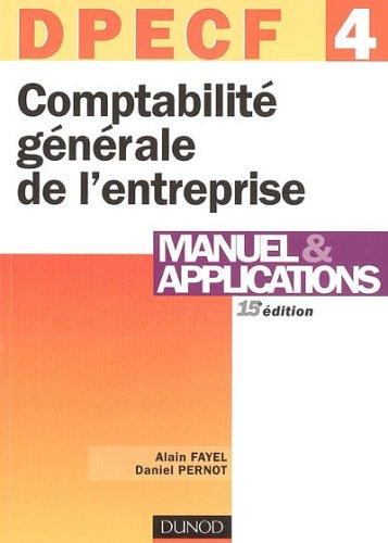Comptabilité générale de l'entreprise DPECF 4 : Manuel & applications