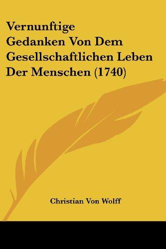 Vernunftige Gedanken Von Dem Gesellschaftlichen Leben Der Menschen (1740)