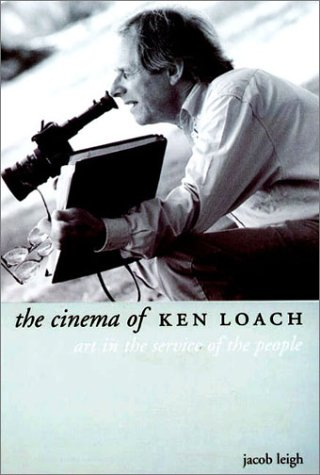 The Cinema of Ken Loach: Art in the Service of the People (Directors' Cuts) por Jacob Leigh