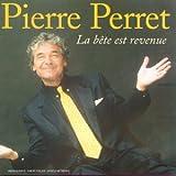 La bête est revenue / Pierre Perret   Perret, Pierre (1934-....)