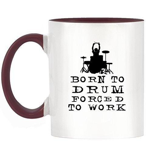 Born to Drum FORCED TO WORK Design bicolor Tasse mit Burgund Griff & Innen