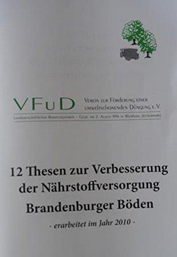 12 Thesen zur Verbesserung der Nährstoffversorgung Brandenburger Böden: - erarbeitet im Jahre 2010 - (VFuD Information)