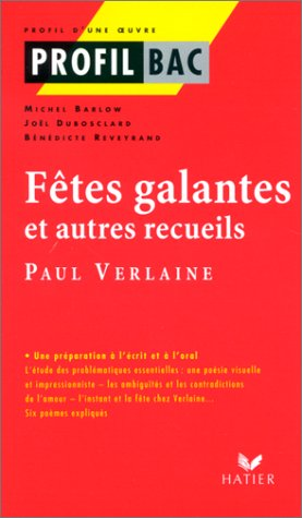 Profil d'une oeuvre : Les fêtes galantes, Verlaine