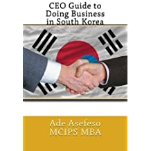 CEO Guide to Doing Business in Middle East: United Arab Emirates, Saudi Arabia, Kuwait, Bahrain and Qatar by Ade Asefeso MCIPS MBA (2014-06-05)