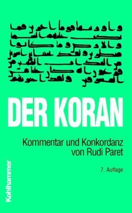 Der Koran: Kommentar und Konkordanz von Rudi Paret. Taschenbuchausgabe
