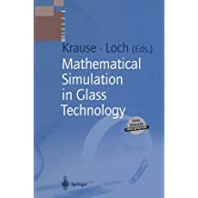 Mathematical Simulation in Glass Technology