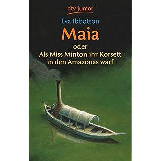 Maia: oder Als Miss Minton ihr Korsett in den Amazonas warf
