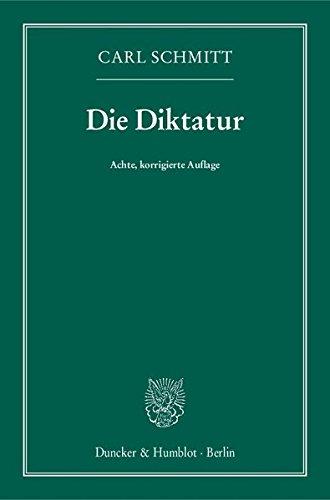 Die Diktatur: Von den Anfängen des modernen Souveränitätsgedankens bis zum proletarischen Klassenkampf par Carl Schmitt