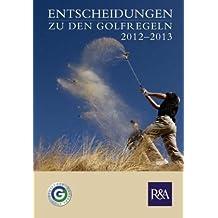Entscheidungen zu den Golfregeln 2012-2013