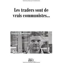 Les traders sont de vrais communistes...