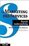 Le marketing des services - Du projet au plan marketing