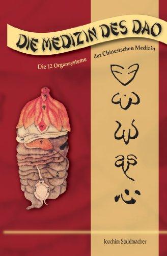 Die Medizin des DAO - Die 12 Organsysteme der Chinesischen Medizin -