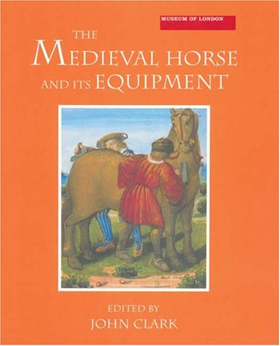 nd Its Equipment, C.1150-1450 (Medieval Finds from Excavations in London) (Kostüm 1500 England)