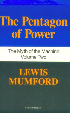 Pentagon of Power: The Myth of the Machine, Vol. II: 002 (His the Myth of the Machine) por Lewis Mumford