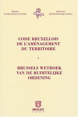 Code bruxellois de l'aménagement du territoire/Brussels wetboek van de ruimtelijke ordening