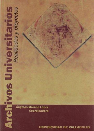 Archivos Universitarios. Realidades y Proyectos