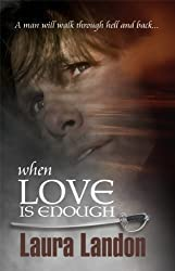 When Love Is Enough by Laura Landon (2010-11-17)