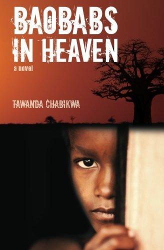 Baobabs in Heaven: a novel by Tawanda R Chabikwa MFA (2010-10-15)