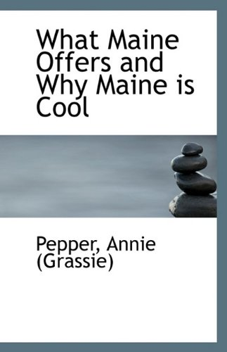What Maine Offers and Why Maine Is Cool