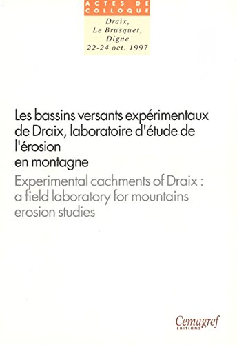 Couverture du livre Les bassins versants expérimentaux de Draix. Laboratoire d'étude de l'érosion en montagne (Actes de colloque)