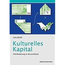 Kulturelles Kapital: Filmförderung in Deutschland (Kommunikation audiovisuell)