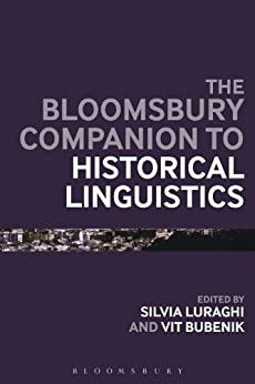 The Bloomsbury Companion to Historical Linguistics par [Bubenik, Vit]