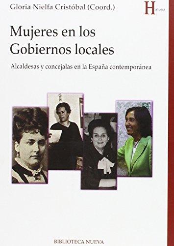 Mujeres en gobiernos locales: alcaldesas y concejalas en la España contempóranea