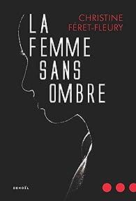 La femme sans ombre par Christine Féret-Fleury