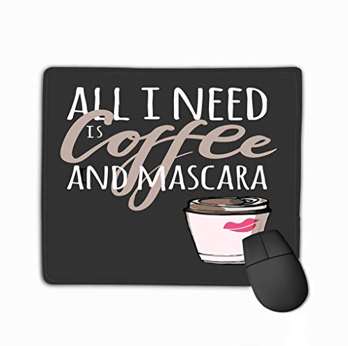 Mouse Pad Mascara Hand Drawn Graphic Hand Lettered calligraphic Design Fashion Style All i Need...