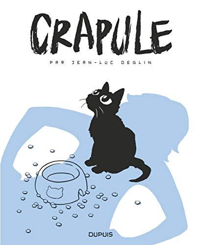 Crapule - tome 1 - Crapule par Deglin Jean-Luc