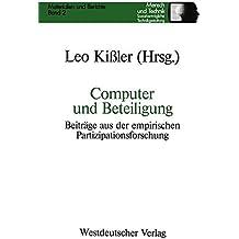 Computer und Beteiligung: Beiträge Aus Der Empirischen Partizipationsforschung (Sozialverträgliche Technikgestaltung, Materialien Und Berichte) (German Edition)