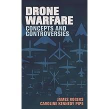 Drone Warfare: Concepts and Controversies