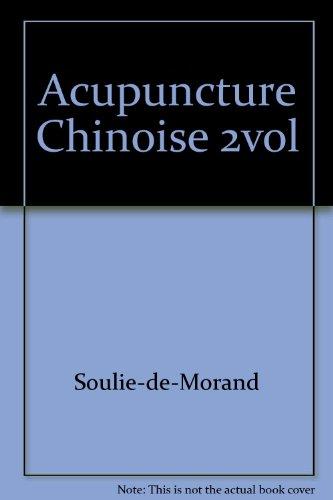 L'acuponcture chinoise: La tradition chinoise classifiée, precisée