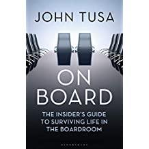 On Board: The Insider's Guide to Surviving Life in the Boardroom (English Edition)