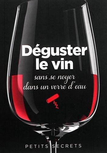 Déguster le vin sans se noyer dans un verre d'eau