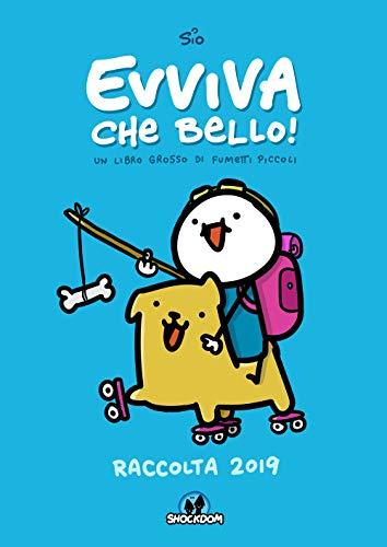 Evviva che bello! Un libro grosso di fumetti piccoli. Raccolta 2019 (Lol)