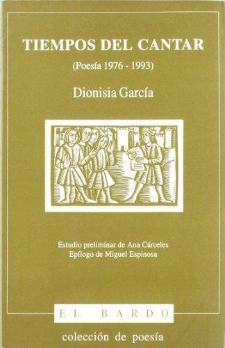 Tiempos del cantar (El Bardo) por Dionisia García