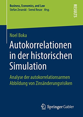 Autokorrelationen in der historischen Simulation: Analyse der autokorrelationsarmen Abbildung von Zinsänderungsrisiken (Business, Economics, and Law)