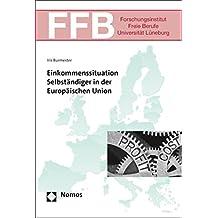 Einkommenssituation Selbständiger in der Europäischen Union (FFB – Schriften des Forschungsinstituts Freie Berufe 25) (German Edition)