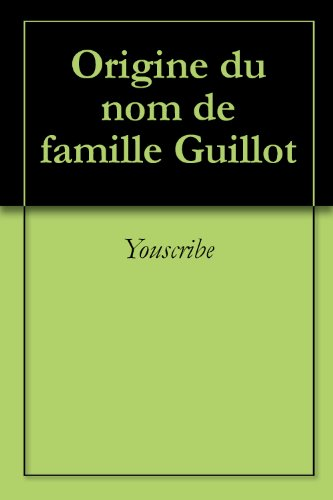 Origine du nom de famille Guillot (Oeuvres courtes)