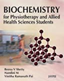 Biochemistry For Physiotherapy And Allied Health Sciences Students