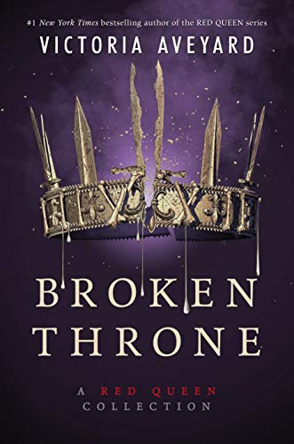 Broken Throne. A Red Queen Collection