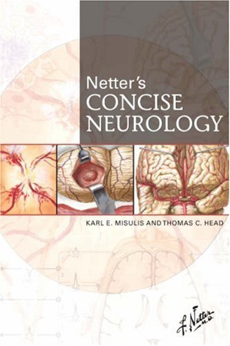 Netter's Concise Neurology, 1e (Netter Clinical Science) by Karl E. Misulis MD PhD (2007-03-08)