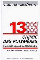 Traité des matériaux, tome 13 : Chimie des polymères. Synthèses, réactions, dégradations