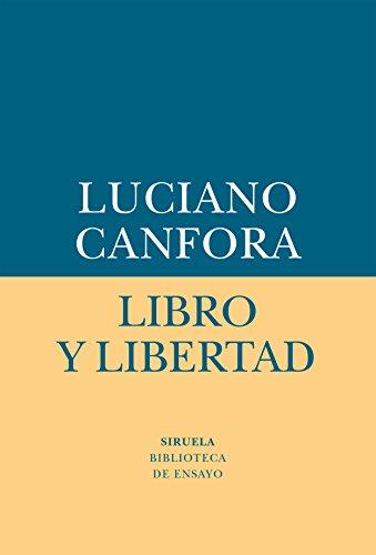 Libro y libertad (Biblioteca de Ensayo / Serie menor) por Luciano Canfora