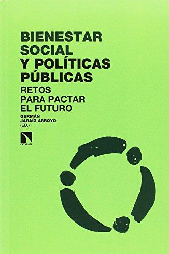 Bienestar social y políticas públicas: Retos para pactar el futuro (Investigación y Debate) por Germán Jaraíz Arroyo